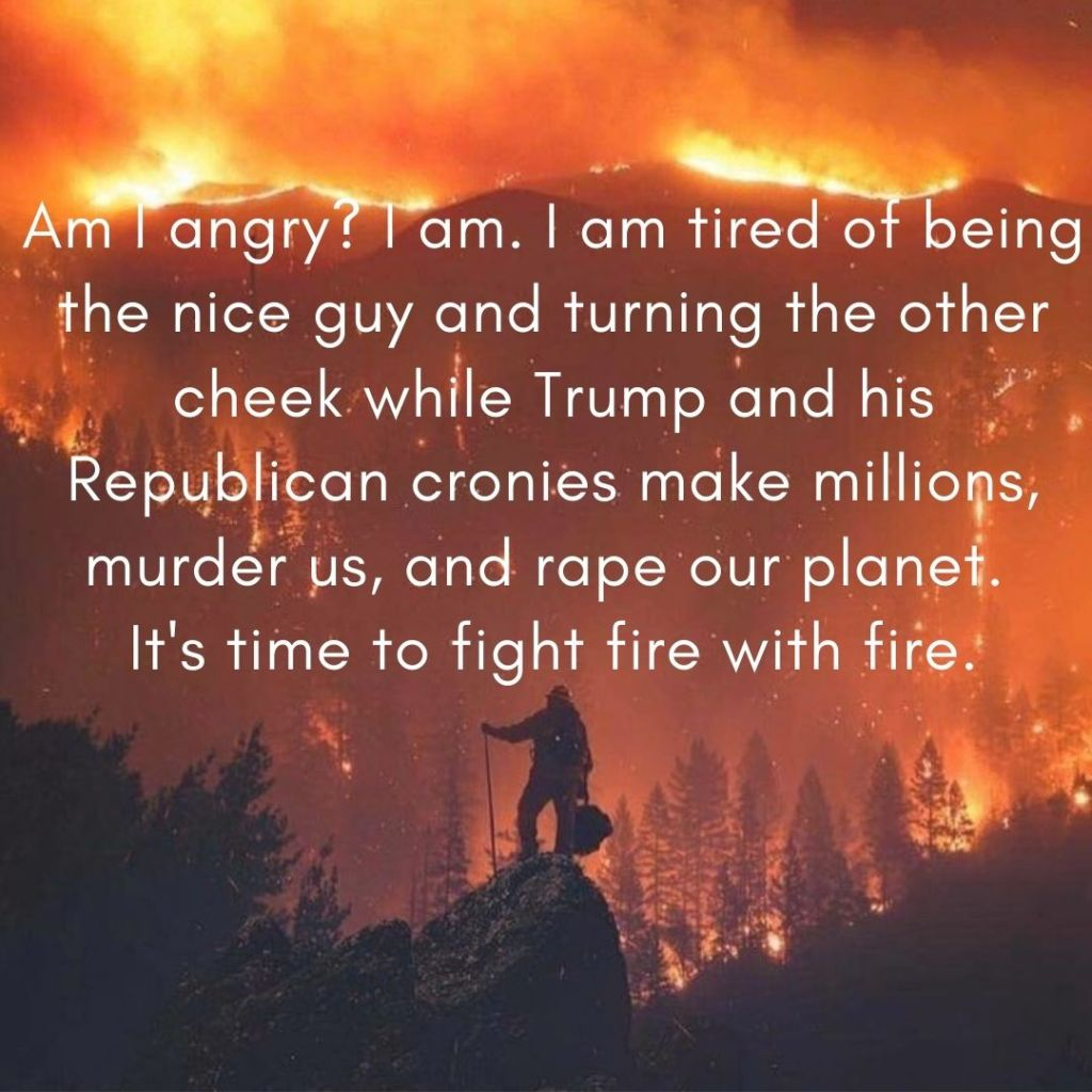 It's time to fight fire with fire.